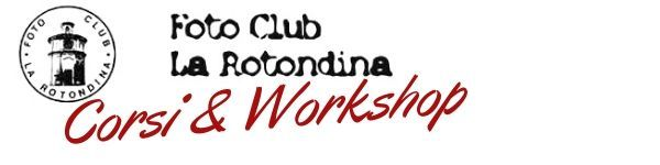 foto-club-la-rotondina-corsi-workshop